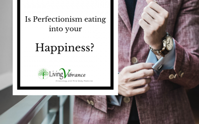 Is Your Perfectionism Eating Away At Your Happiness?