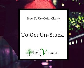 How to Use Color Clarity To Get Un-Stuck.