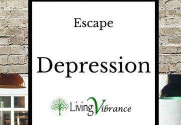 Escape Depression.
