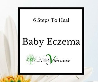 6 Steps To Heal Baby Eczema (For Good!)